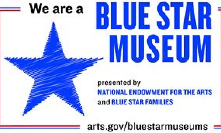 We are a Blue Star Museum presented by the National Endowment for the Arts and Blue Star Families. arts.gov/bluestarmuseums