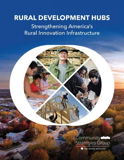 Rural Development Hubs: Strengthening America's Rural Innovation Infrastructure