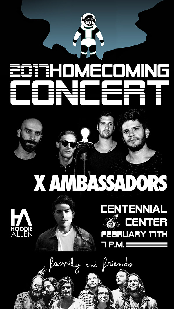 The 2017 Homecoming Concert will feature: X Ambassadors, Hoodie Allen and Friends and Family in the Centennial Center, Feb. 17 at 7 p.m.