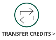 This image is of a green circle with alternating arrows inside and text saying Transfer Credits in black underneath the circle and arrows. The Transfer Credit text has a black arrow next to text that links out to Transfer credit information page