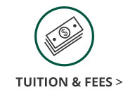 Green circle with a dollar bill icon inside and Tuition and Fees in black text with a black arrow next to text that links out to tuition costs page.