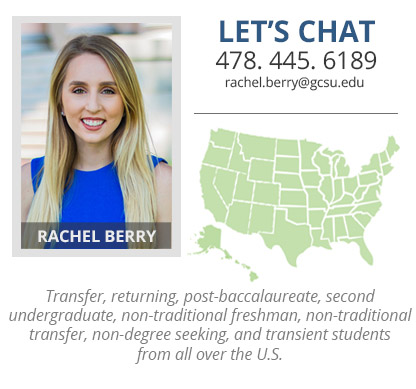 Headshot of Rachel Berry who is the admissions counselor for all student types that are not freshmen from all over the U.S. Her phone number is 478-445-6189 and her email address is rachel.berry@gcsu.edu.