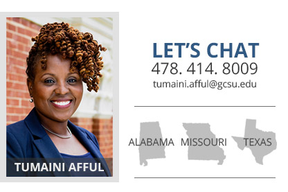 Headshot of Tuamini Afful who is the Alabama, Missouri, and Texas admissions counselor. Her phone number is 478-414-8009 and her email address is tumaini.afful@gcsu.edu.