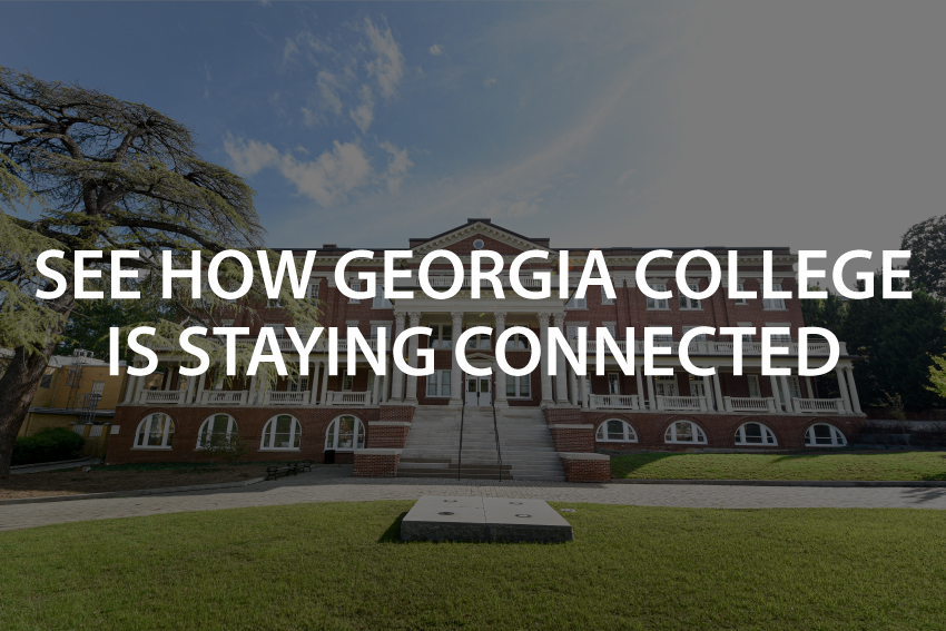 See how Georgia College is Staying Connected.
